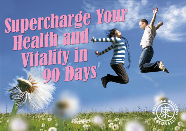 Supercharge Your Health and Vitality in 90 Days